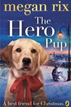 The Hero Pup by Megan Rix